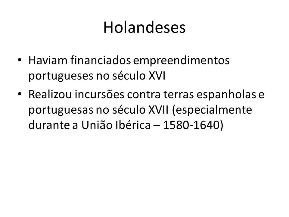 Holandeses Haviam financiados empreendimentos portugueses no século XVI.