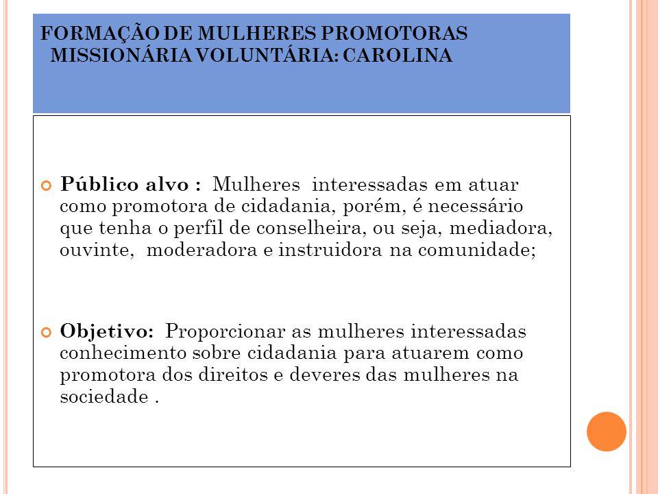 FORMAÇÃO DE MULHERES PROMOTORAS MISSIONÁRIA VOLUNTÁRIA: CAROLINA