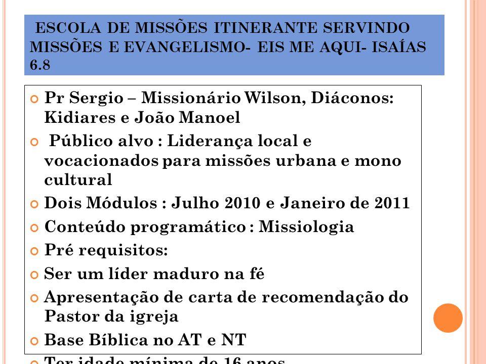 ESCOLA DE MISSÕES ITINERANTE SERVINDO MISSÕES E EVANGELISMO- EIS ME AQUI- ISAÍAS 6.8