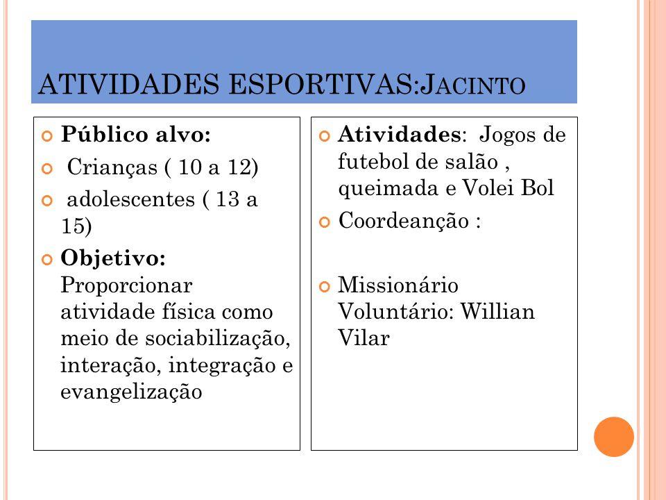 ATIVIDADES ESPORTIVAS:Jacinto