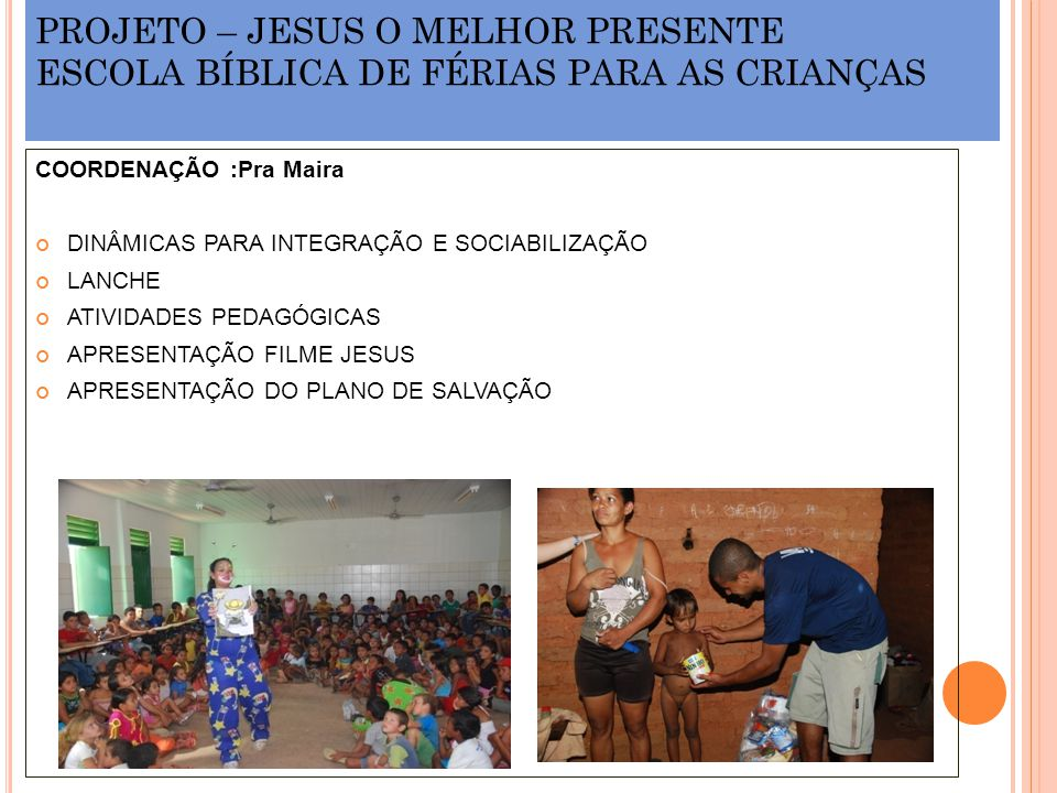 PROJETO – JESUS O MELHOR PRESENTE ESCOLA BÍBLICA DE FÉRIAS PARA AS CRIANÇAS