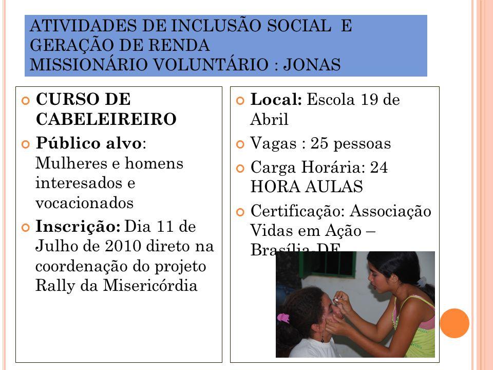 ATIVIDADES DE INCLUSÃO SOCIAL E GERAÇÃO DE RENDA MISSIONÁRIO VOLUNTÁRIO : JONAS