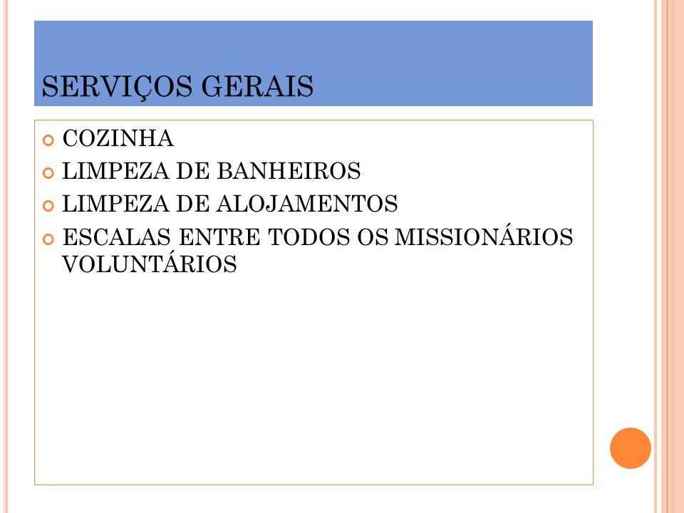 SERVIÇOS GERAIS COZINHA LIMPEZA DE BANHEIROS LIMPEZA DE ALOJAMENTOS