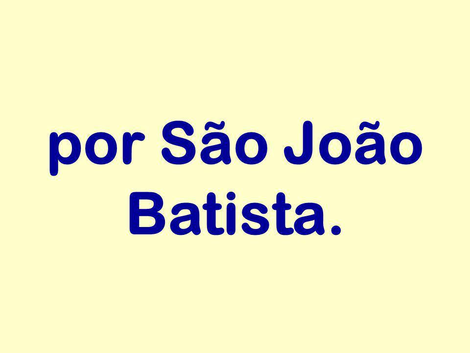 por São João Batista.
