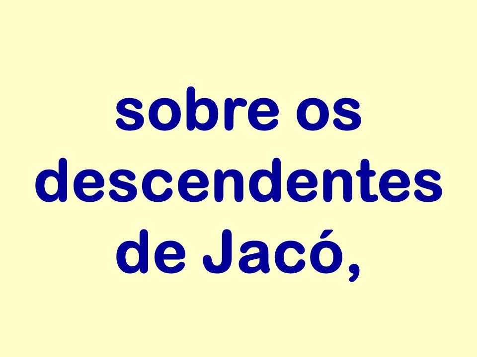 sobre os descendentes de Jacó,