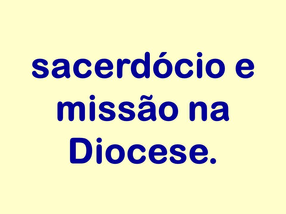 sacerdócio e missão na Diocese.