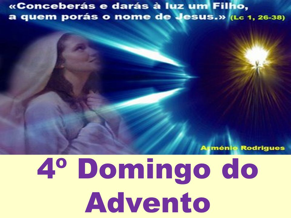4º Domingo do Advento