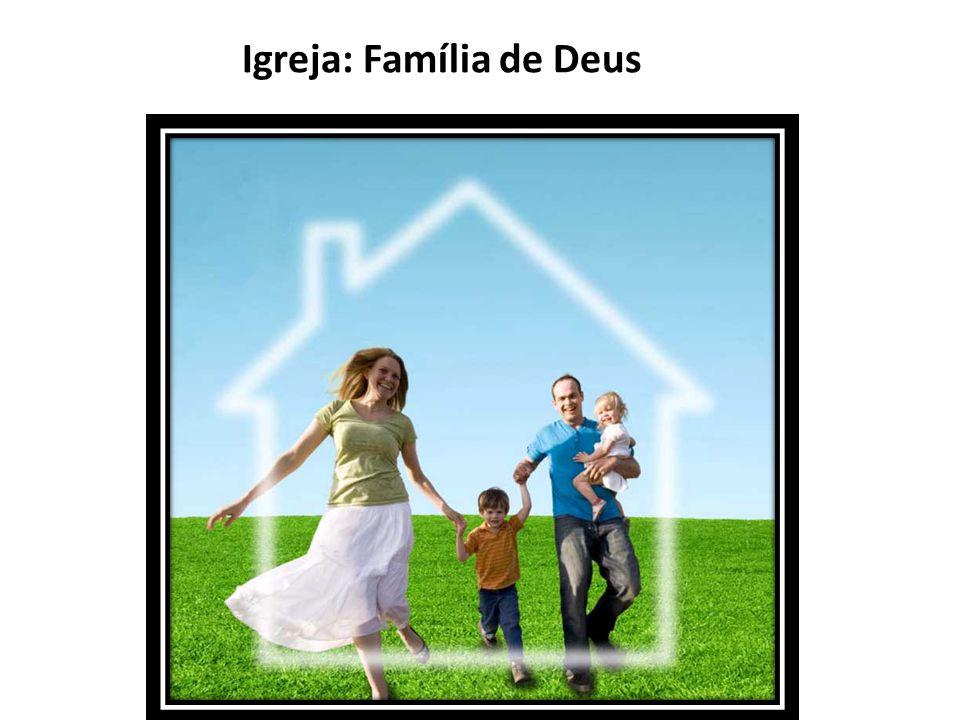 Igreja: Família de Deus