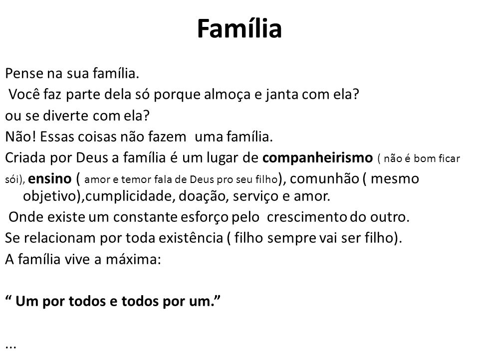 Família Pense na sua família.