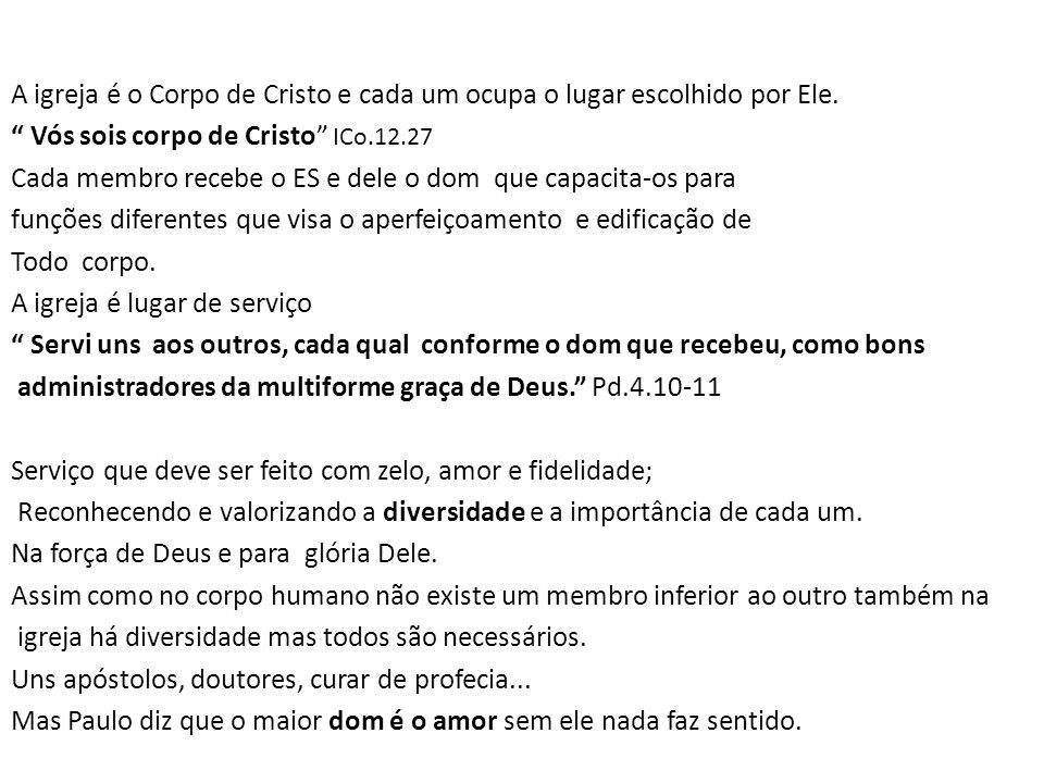A igreja é o Corpo de Cristo e cada um ocupa o lugar escolhido por Ele