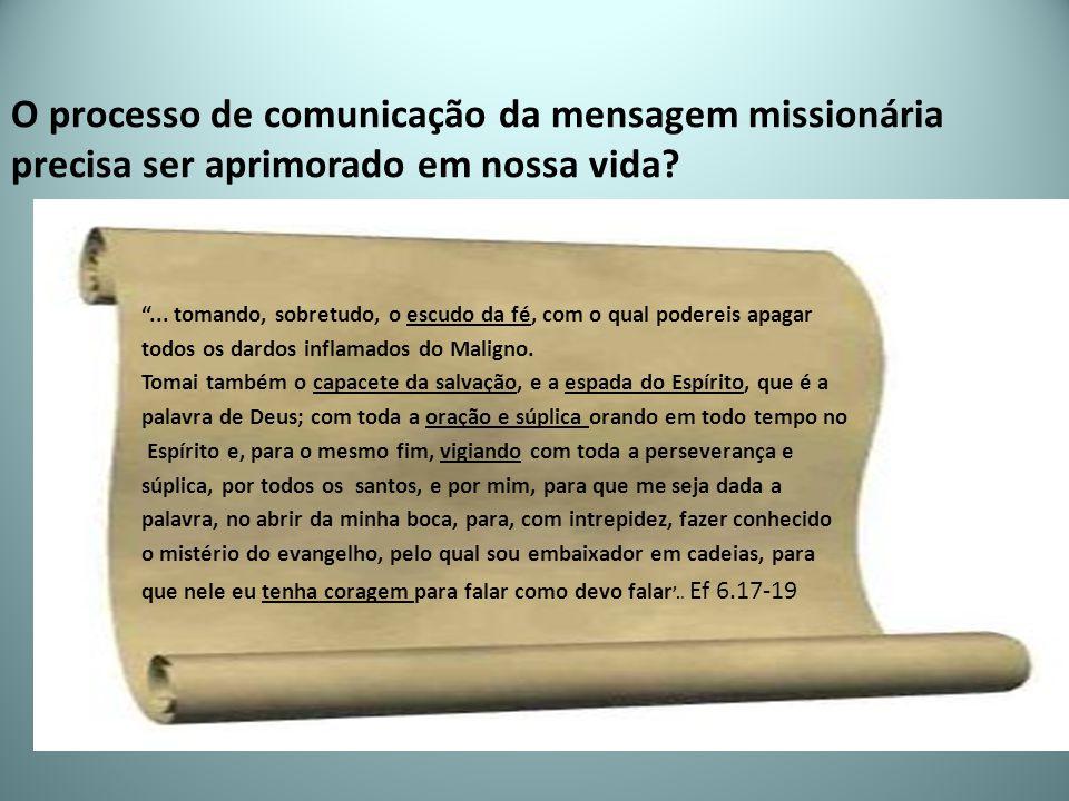 O processo de comunicação da mensagem missionária precisa ser aprimorado em nossa vida