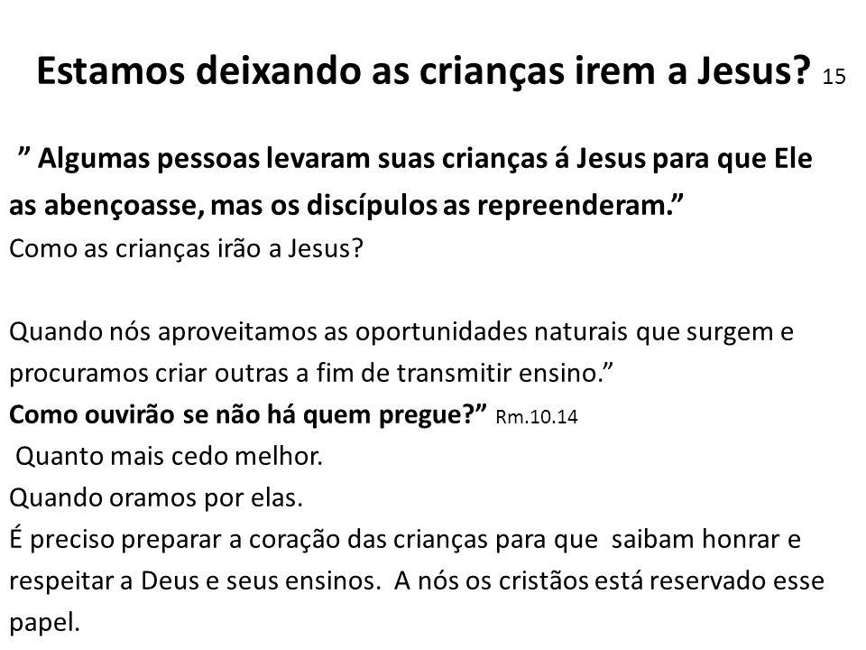 Estamos deixando as crianças irem a Jesus 15