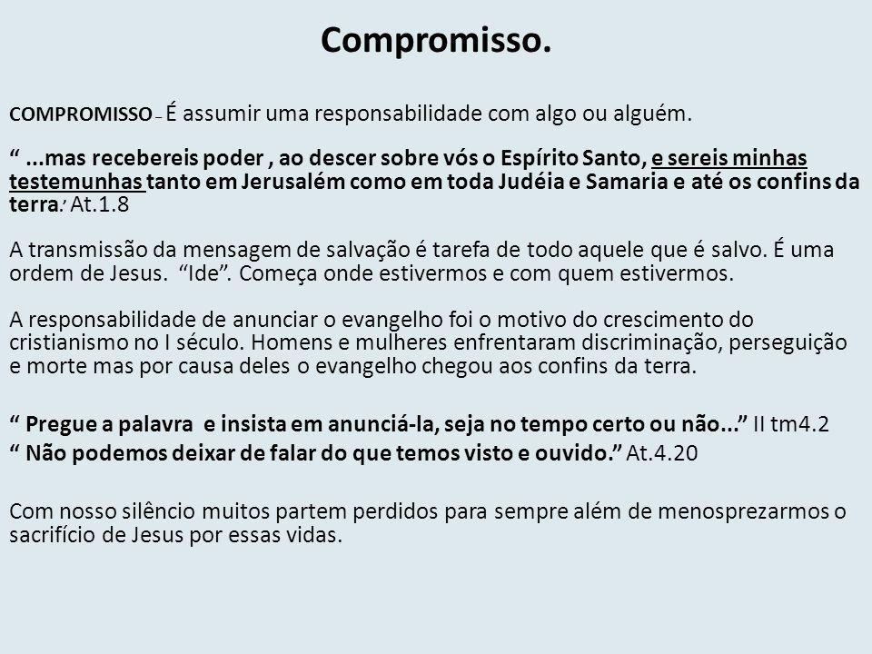 Compromisso. COMPROMISSO – É assumir uma responsabilidade com algo ou alguém.