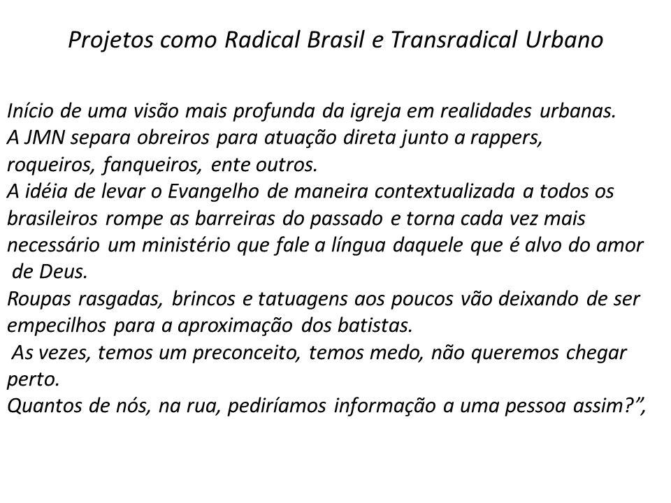 Projetos como Radical Brasil e Transradical Urbano