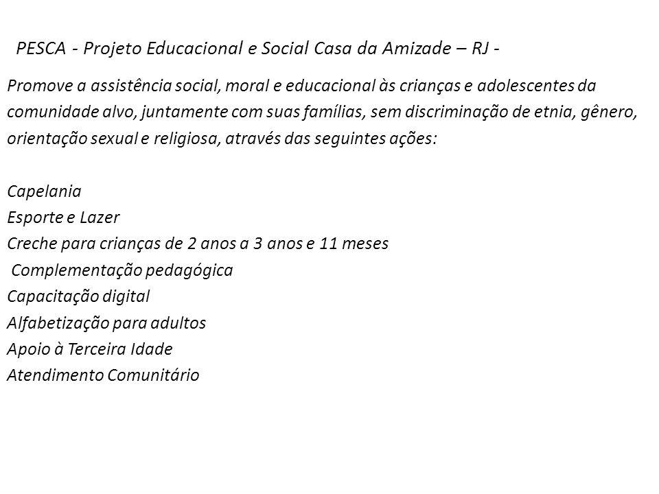 PESCA - Projeto Educacional e Social Casa da Amizade – RJ -