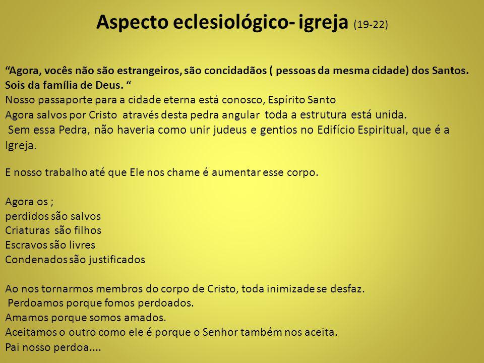 Aspecto eclesiológico- igreja (19-22)