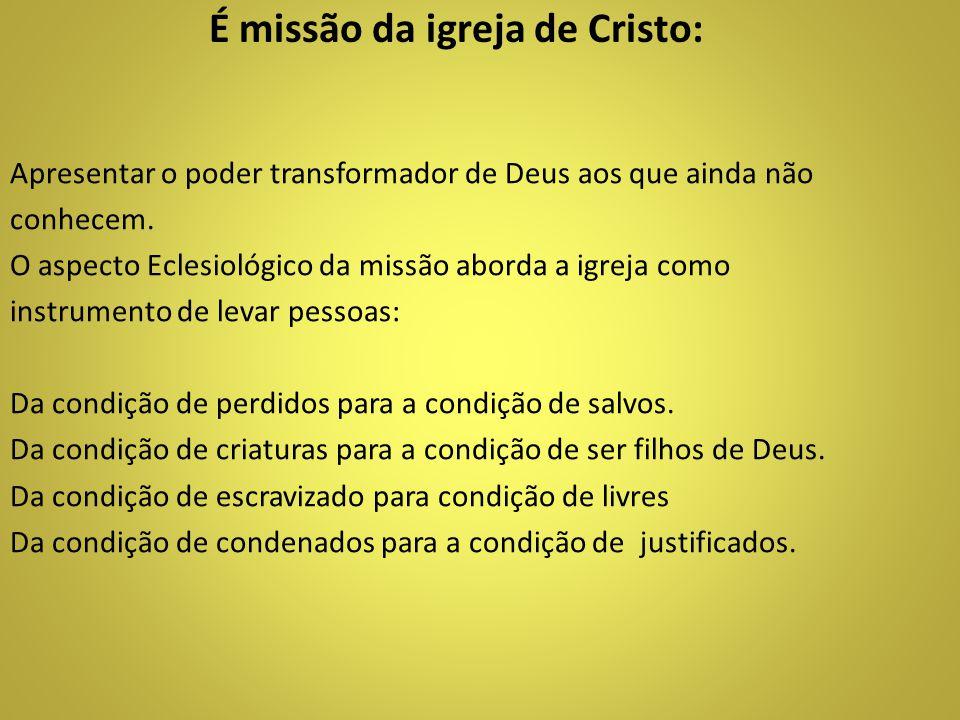 É missão da igreja de Cristo: