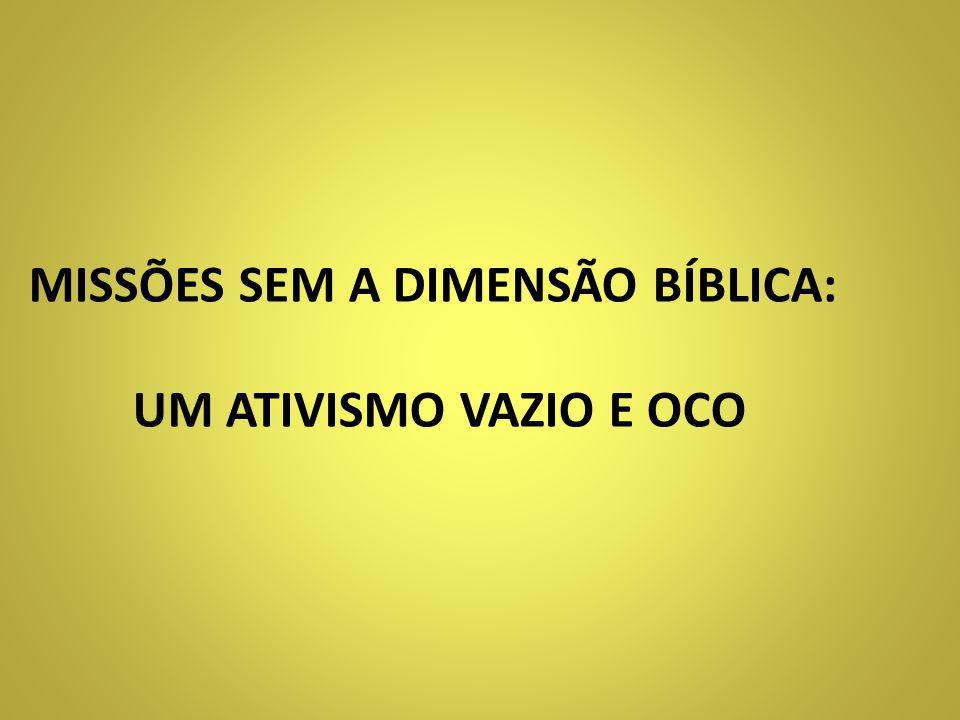 MISSÕES SEM A DIMENSÃO BÍBLICA: