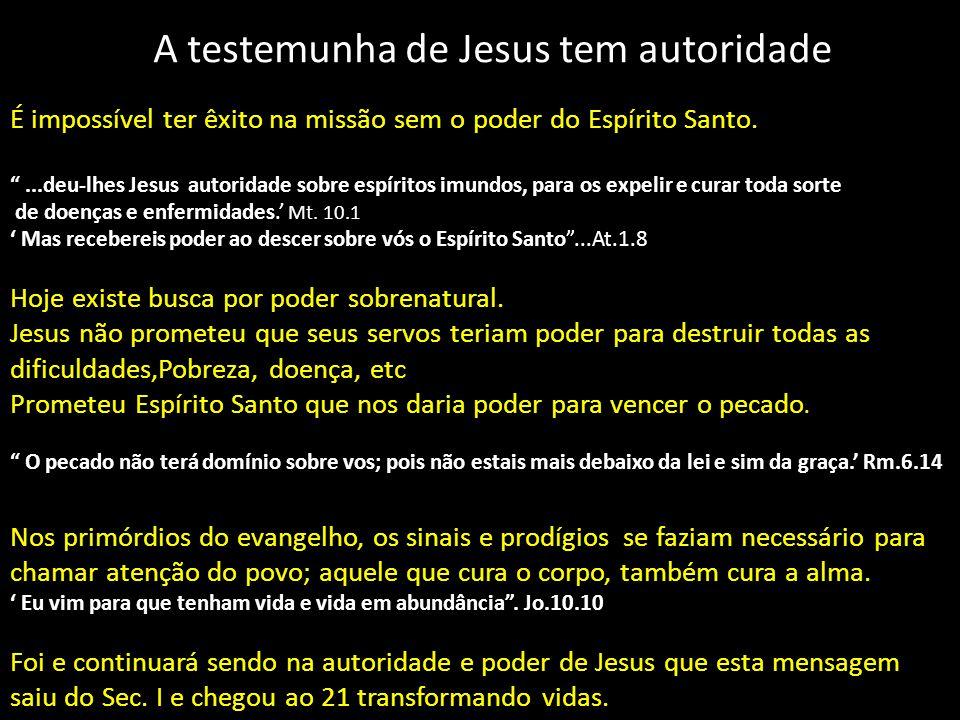 A testemunha de Jesus tem autoridade