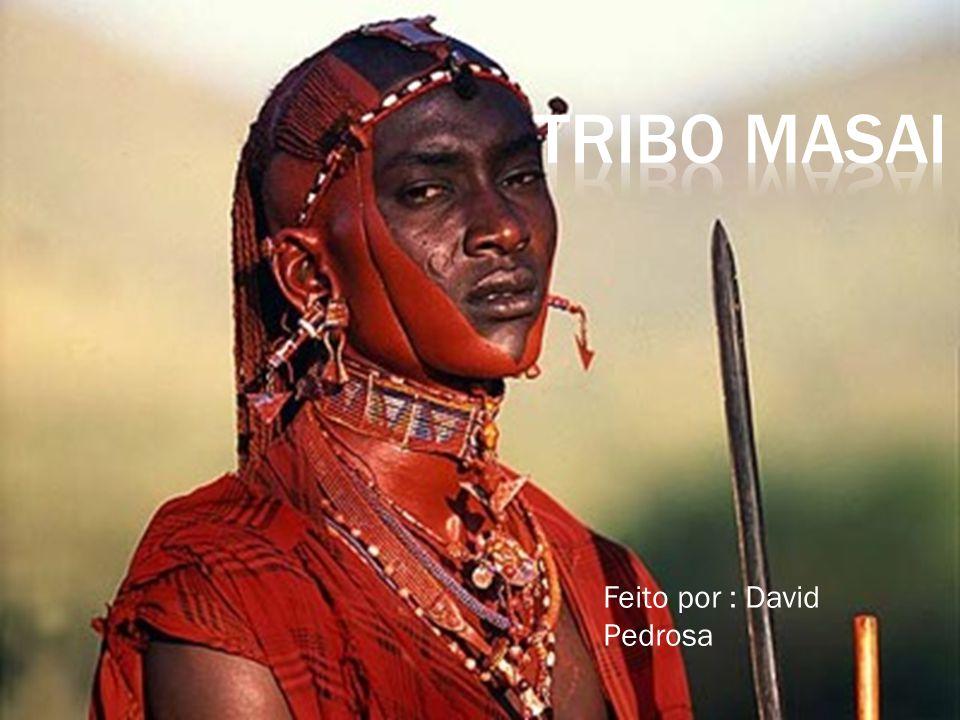 Tribo Masai Feito por : David Pedrosa