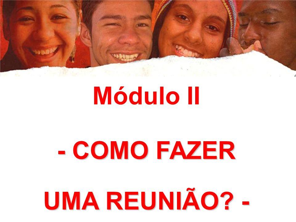 Módulo II - COMO FAZER UMA REUNIÃO -