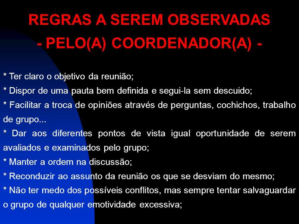REGRAS A SEREM OBSERVADAS - PELO(A) COORDENADOR(A) -