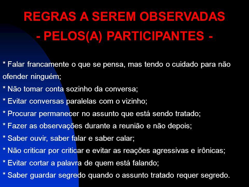 REGRAS A SEREM OBSERVADAS - PELOS(A) PARTICIPANTES -