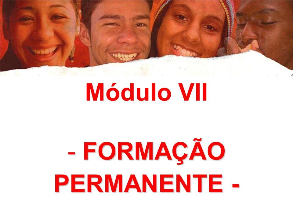 Módulo VII FORMAÇÃO PERMANENTE -