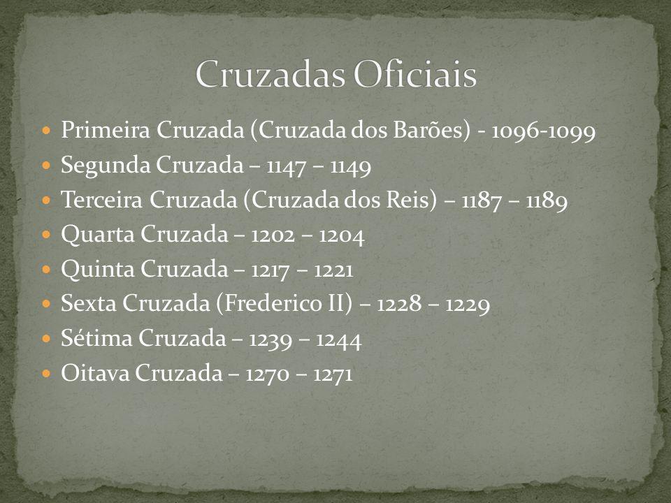 Cruzadas Oficiais Primeira Cruzada (Cruzada dos Barões) - 1096-1099