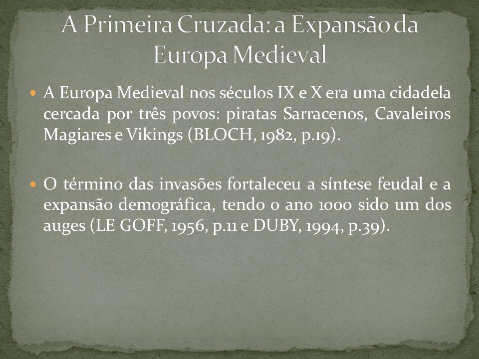A Primeira Cruzada: a Expansão da Europa Medieval