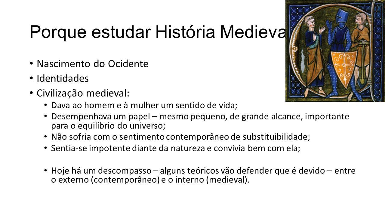Porque estudar História Medieval