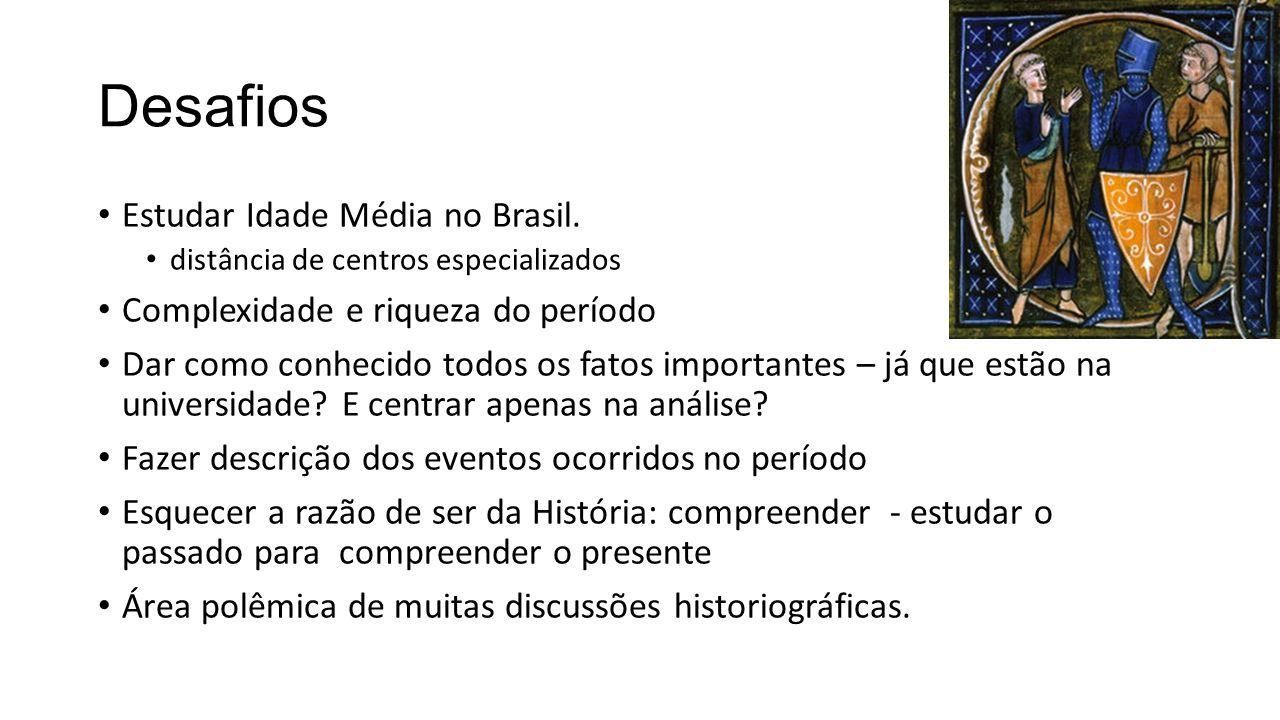 Desafios Estudar Idade Média no Brasil.