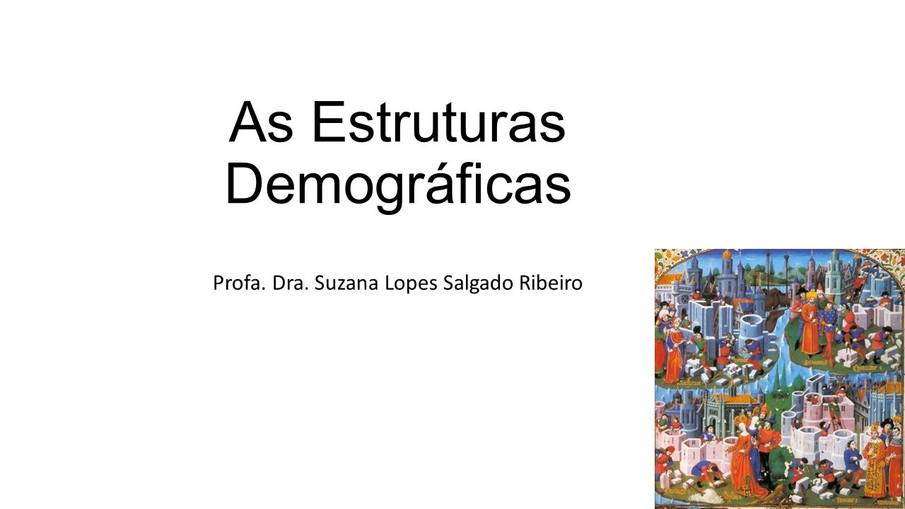 As Estruturas Demográficas