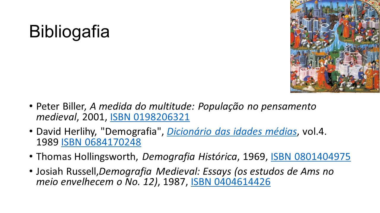 Bibliogafia Peter Biller, A medida do multitude: População no pensamento medieval, 2001, ISBN 0198206321.