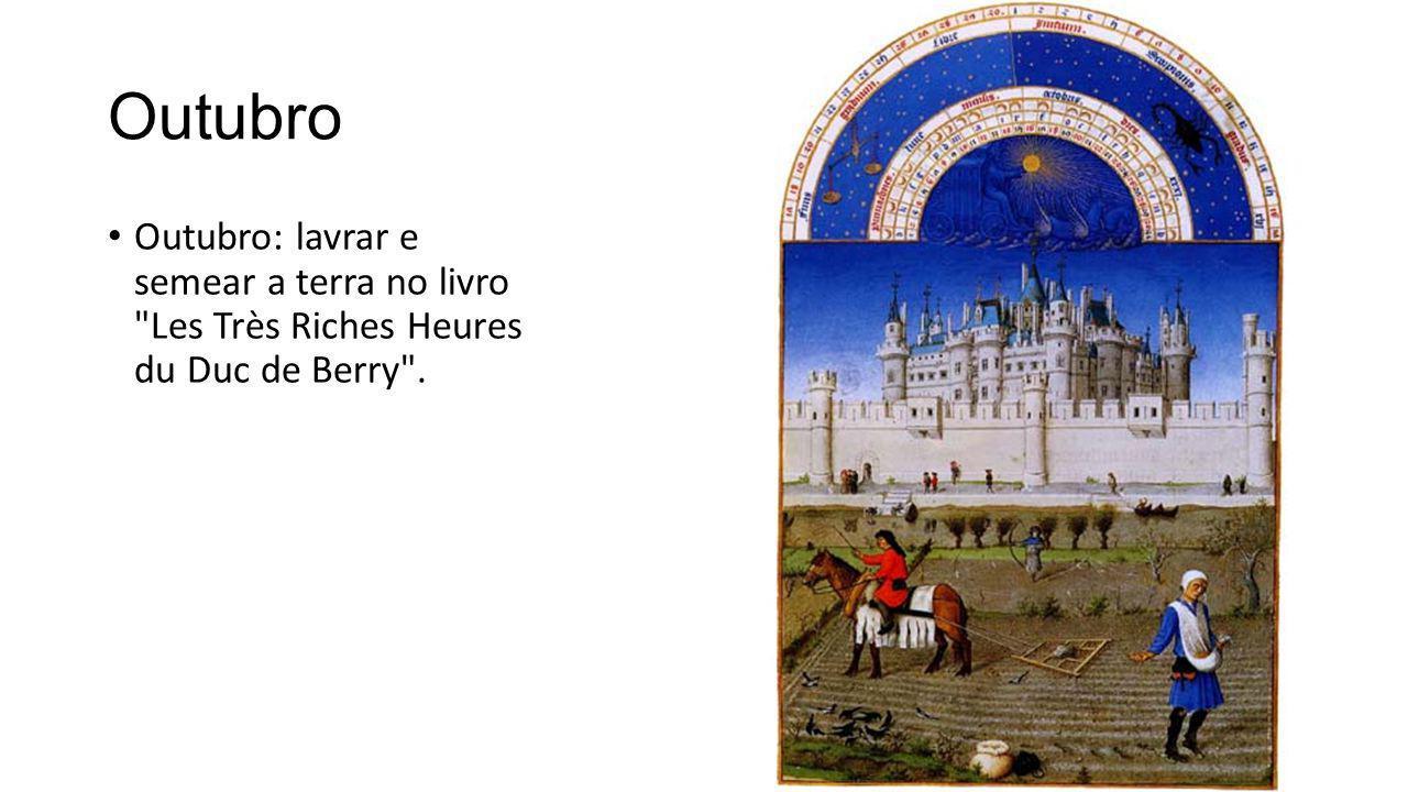 Outubro Outubro: lavrar e semear a terra no livro Les Très Riches Heures du Duc de Berry .