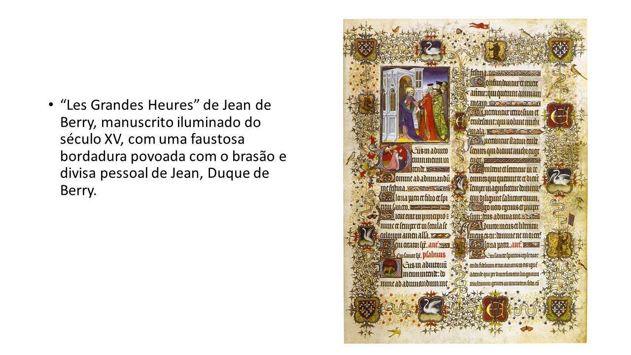 Les Grandes Heures de Jean de Berry, manuscrito iluminado do século XV, com uma faustosa bordadura povoada com o brasão e divisa pessoal de Jean, Duque de Berry.