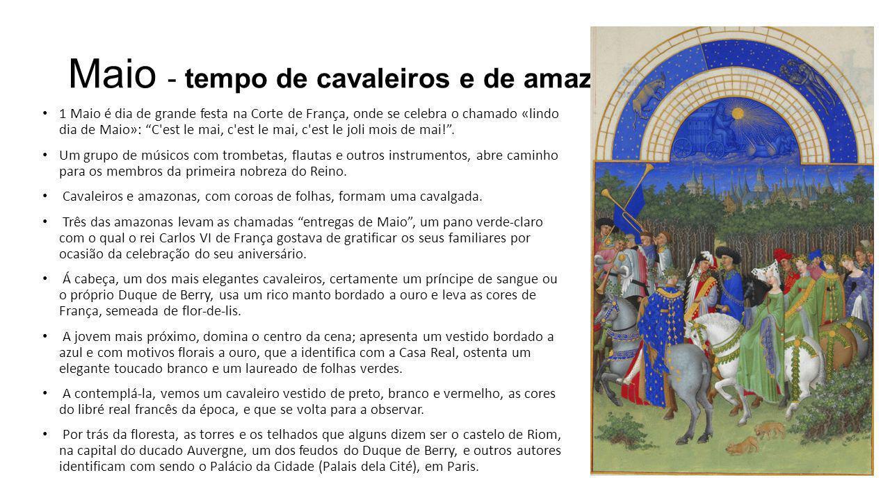 Maio - tempo de cavaleiros e de amazonas