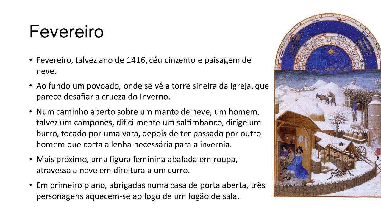 Fevereiro Fevereiro, talvez ano de 1416, céu cinzento e paisagem de neve.