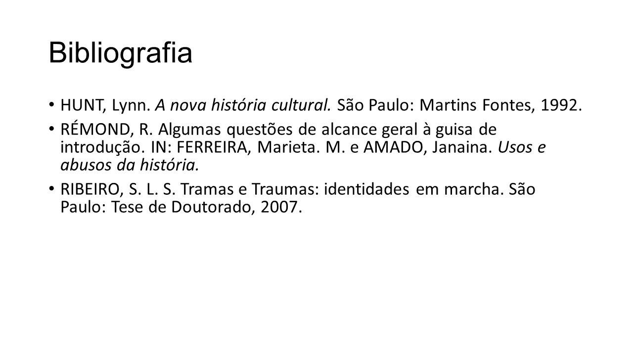 Bibliografia HUNT, Lynn. A nova história cultural. São Paulo: Martins Fontes, 1992.