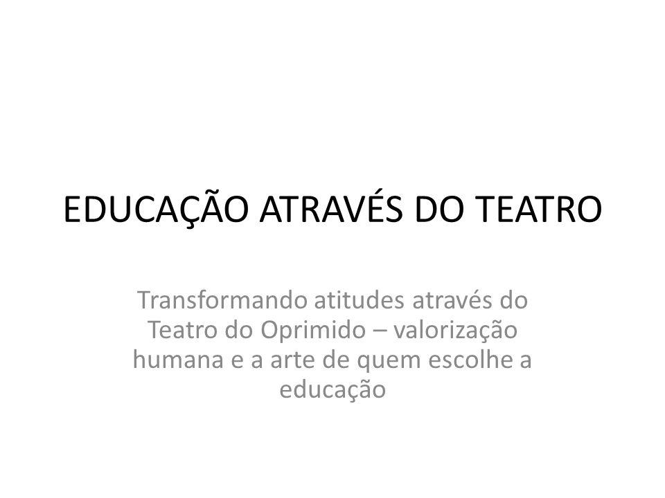 EDUCAÇÃO ATRAVÉS DO TEATRO