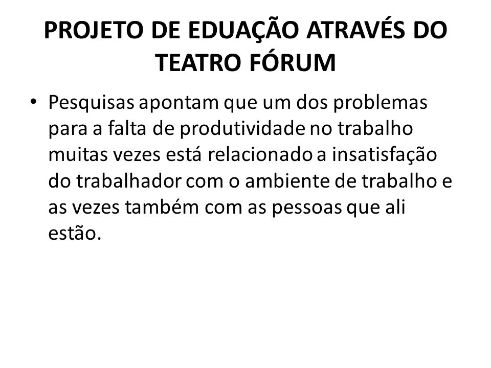 PROJETO DE EDUAÇÃO ATRAVÉS DO TEATRO FÓRUM