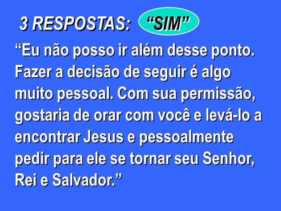 SIM 3 RESPOSTAS: