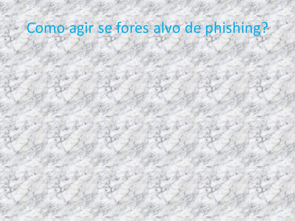 Como agir se fores alvo de phishing