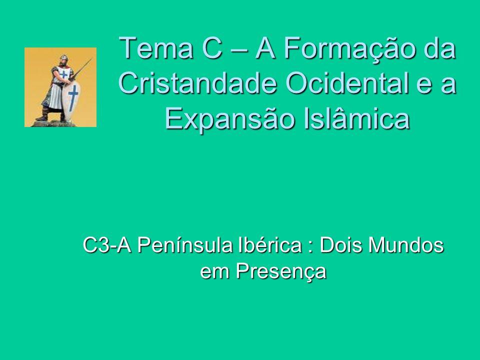 Tema C – A Formação da Cristandade Ocidental e a Expansão Islâmica