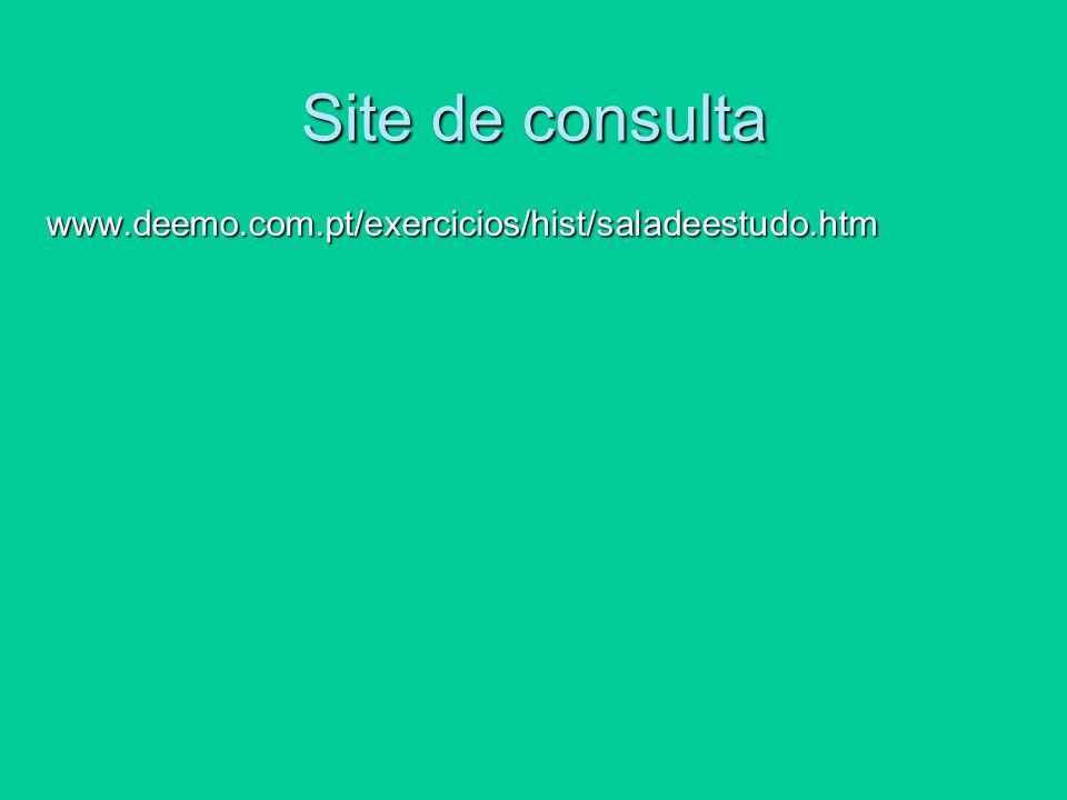 Site de consulta www.deemo.com.pt/exercicios/hist/saladeestudo.htm