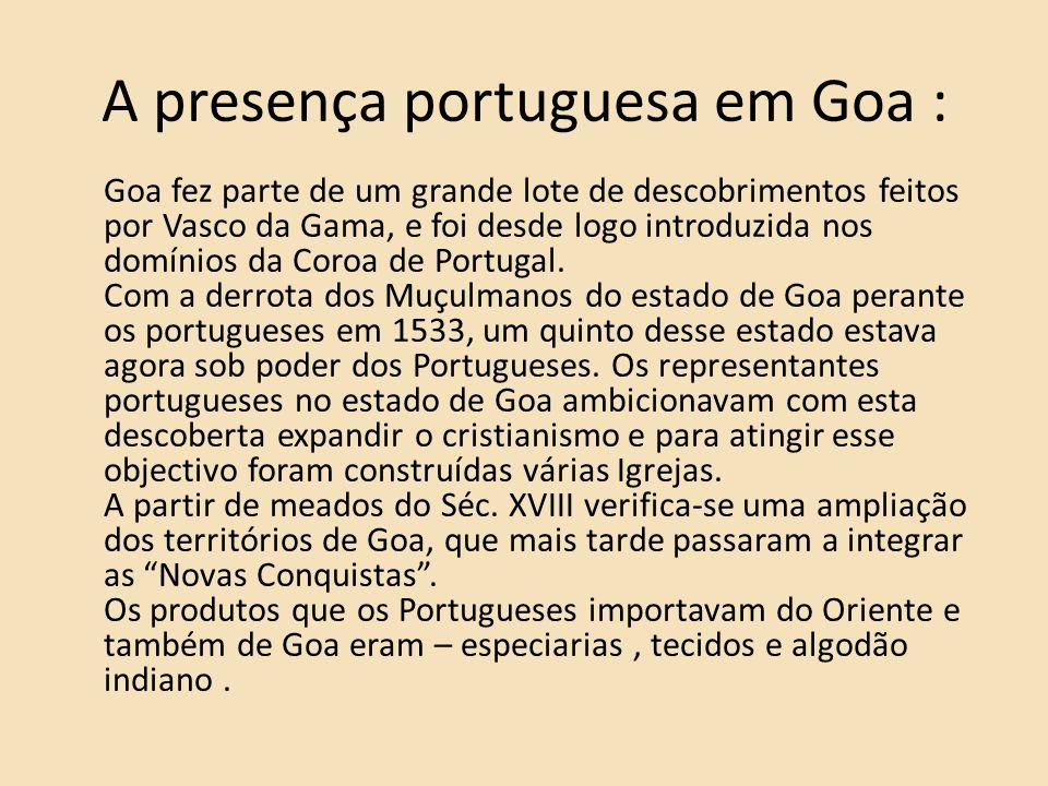 A presença portuguesa em Goa :