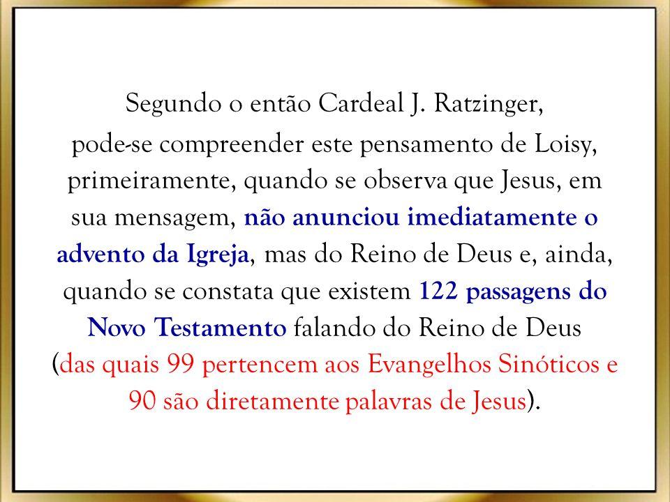 Segundo o então Cardeal J