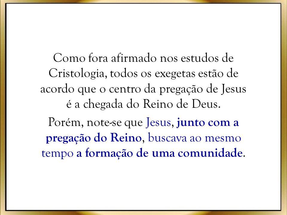 Como fora afirmado nos estudos de Cristologia, todos os exegetas estão de acordo que o centro da pregação de Jesus é a chegada do Reino de Deus.