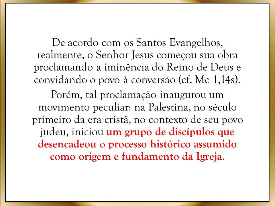 De acordo com os Santos Evangelhos, realmente, o Senhor Jesus começou sua obra proclamando a iminência do Reino de Deus e convidando o povo à conversão (cf.