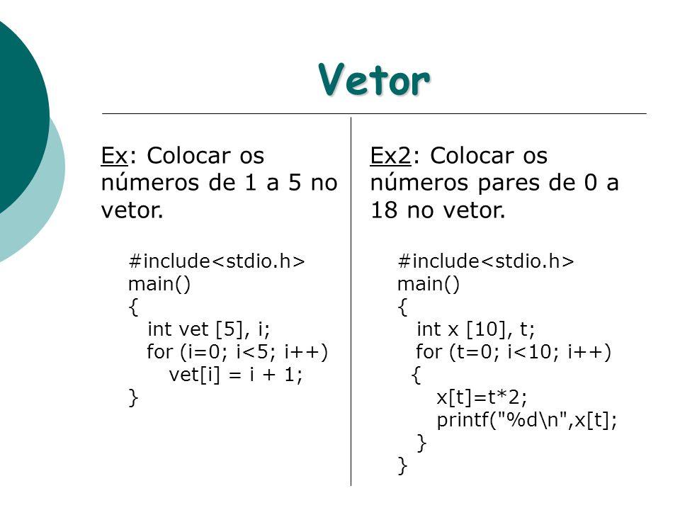 Vetor Ex: Colocar os números de 1 a 5 no vetor.